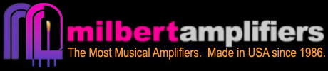 Milbert Amplifiers, The Most Musical Amplifiers. Made in USA since 1986.